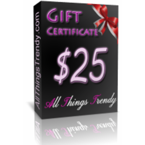 $25 All Things Trendy Gift Certificate