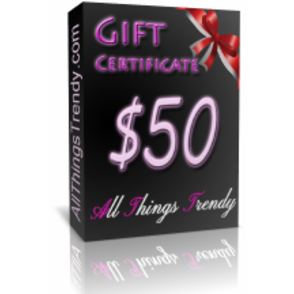 $50 All Things Trendy Gift Certificate
